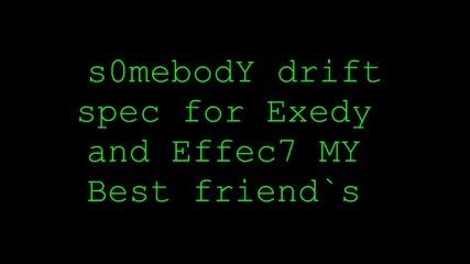 s0mebody driftzz spec for Exedy and Effec7