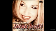 Jelena Brocic - Varas me varalice - (Audio 1999)