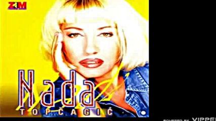 Nada Topcagic Dobro jutro pijanice - Audio 1998
