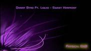 Danny Byrd Ft. Liquid - Sweet Harmony