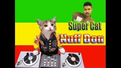Super cat - nuff don