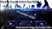 New! Chalga Mix 2014 (mega Bests Hits) D.j Chiko Edit