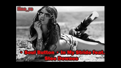 • Soul Button • In My Stride feat. Stee Downes