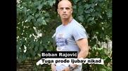 Boban Rajovic - 2013 - Tuga prodje, ljubav nikad (hq) (bg sub)