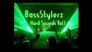 Bassstylerz Presents Hard Sounds Vol.1