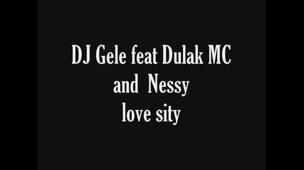 Dj Gele feat Dulag Mc & Nessy - love sity