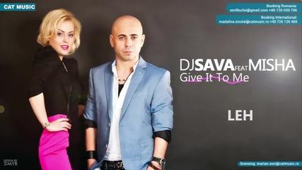 Dj Sava feat. Misha - Give It To Me
