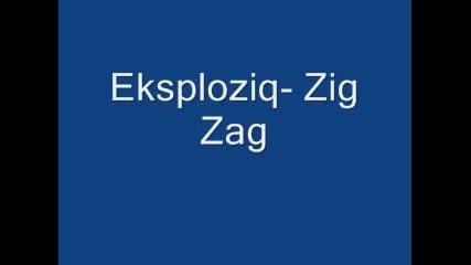 Eksploziq - Zig Zag