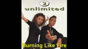 2 Unlimited - Burning like fire (remix) [audio]