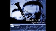 Colony 5 - Friends