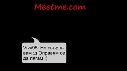 Meetme.com / Епизод 1 - ' Устните ми са сухи'