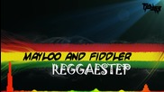 Fiddler feat Mayloo - Reggaestep Official
