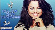 02. Selena Gomez - Kill 'em With Kindness (+ Превод! )