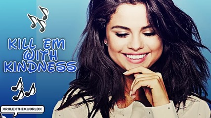 02. Selena Gomez - Kill 'em With Kindness (+ Превод! )