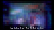 * Румънски * Jay Ko feat Anya - One ( Re - Edit Version ) + Превод
