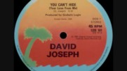 David Joseph - You Can`t Hide( Your Love From Me)- 1983 Funk