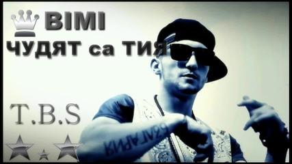BIMI - Чудят са Тия (T.B.S)