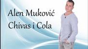Alen Mukovic - Chivas i Cola (2016)