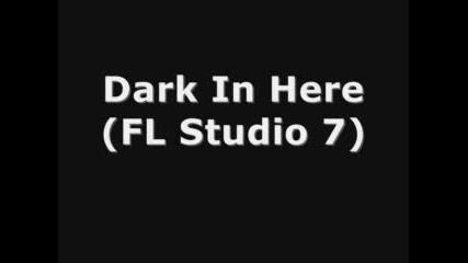 Dark In Here