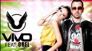 За първи път с Превод! Vivo feat. Orel - My Love ( Radio Edit )