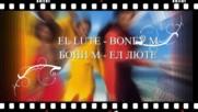 Бони М , Ел Люте с бг превод