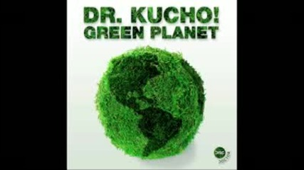 Release On February - 08 - 2010 Dr. Kucho - green planet Original Mix