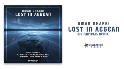 Omar Gharbi - Lost In Aegean Dj Pantelis Remix