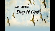 Switchfoot - Sing It Out
