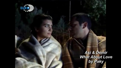 Asi & Demir - What About Love