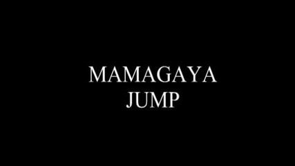 mamagaya jump