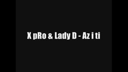 X pro & Lady D - Az i ti