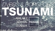 Dvbbs Borgeous - Tsunami (original Mix)