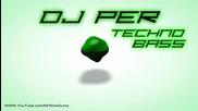 Techno Bass - Dj Per (dubstep Mashup)