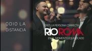 Rio Roma - Odio la Distancia