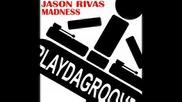 Jason Rivas - Madness