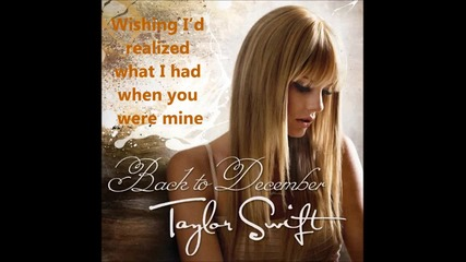 Taylor Swift - Back to December (with lyrics) Hd