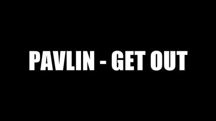 Удивителен кавър! Pavlin - Get Out