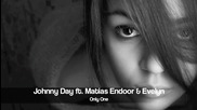 * Свеж Х и т * Johnny Day Ft. Matias Endoor & Evelyn - Only One + Превод