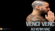 Venci Venc' - Az ili nas (Official Video)