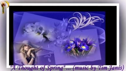 Мисълта за пролет! ... (music by Tim Janis)