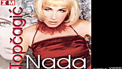 Nada Topcagic - Ako pijem svoje pijem - Audio 2001