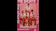 The Shorts - Comment Ca Va ...
