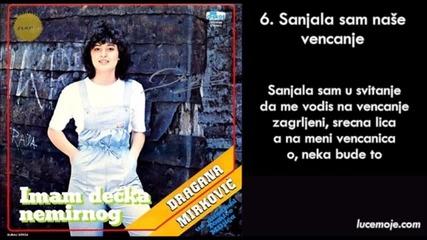 Dragana Mirkovic - 1984 - 06 - Sanjala sam nase vencanje