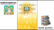 Quotes from -awakening to the Sacred- by Lama Surya Das