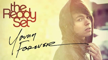 The Ready Set - Young Forever (превод)
