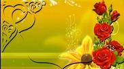 ♫✿♥♫ По стръкче цвете, подарено с обич! ... ...♫✿♥♫