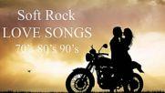 Soft Rock Love Songs 70's 80's 90's Playlist - Best Soft Rock Love Songs Of All
