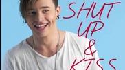 Reece Mastin - Shut Up And Kiss Me