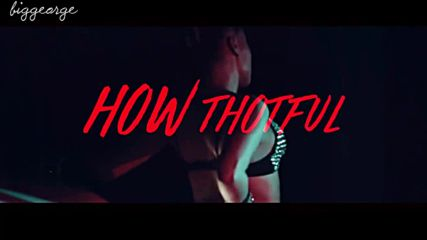 Party Favors X Titus - How Thotful ( Online Video )