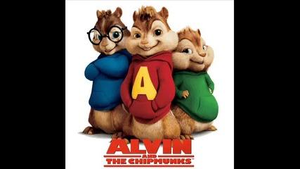 Chipmunks - Не ги прави тия работи!